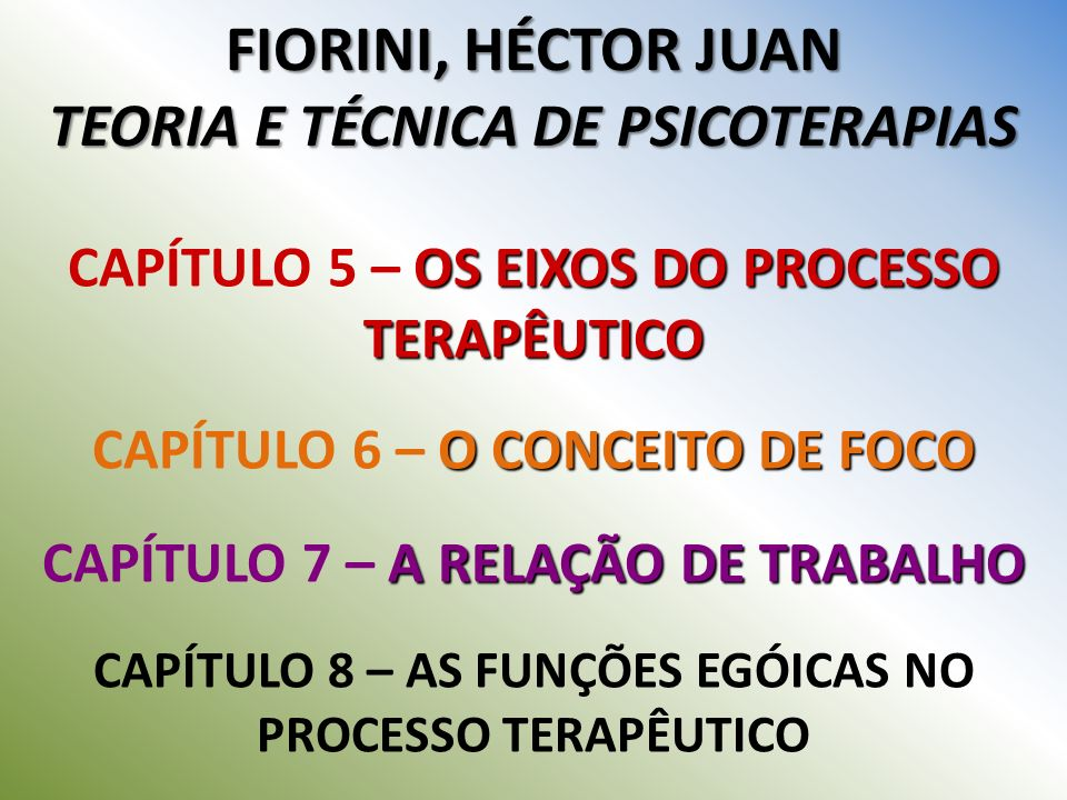 FIORINI, HÉCTOR JUAN TEORIA E TÉCNICA DE PSICOTERAPIAS