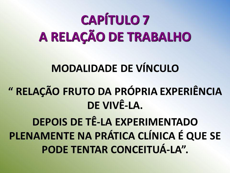 CAPÍTULO 7 A RELAÇÃO DE TRABALHO
