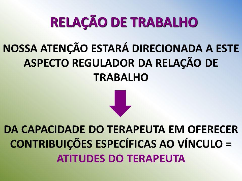 RELAÇÃO DE TRABALHO NOSSA ATENÇÃO ESTARÁ DIRECIONADA A ESTE ASPECTO REGULADOR DA RELAÇÃO DE TRABALHO.