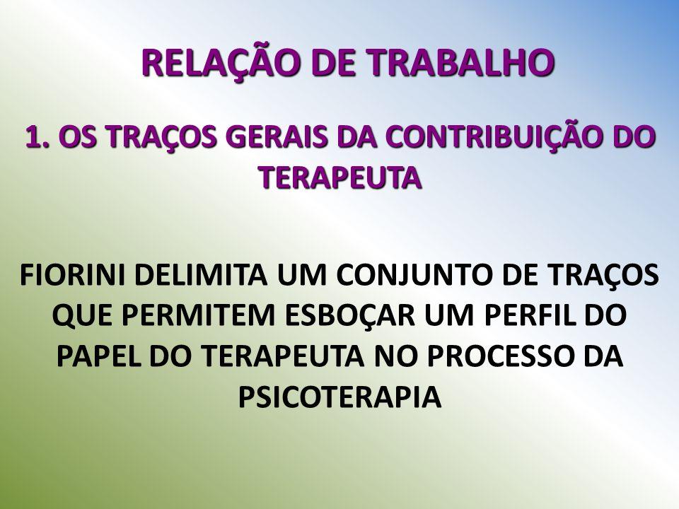 1. OS TRAÇOS GERAIS DA CONTRIBUIÇÃO DO TERAPEUTA