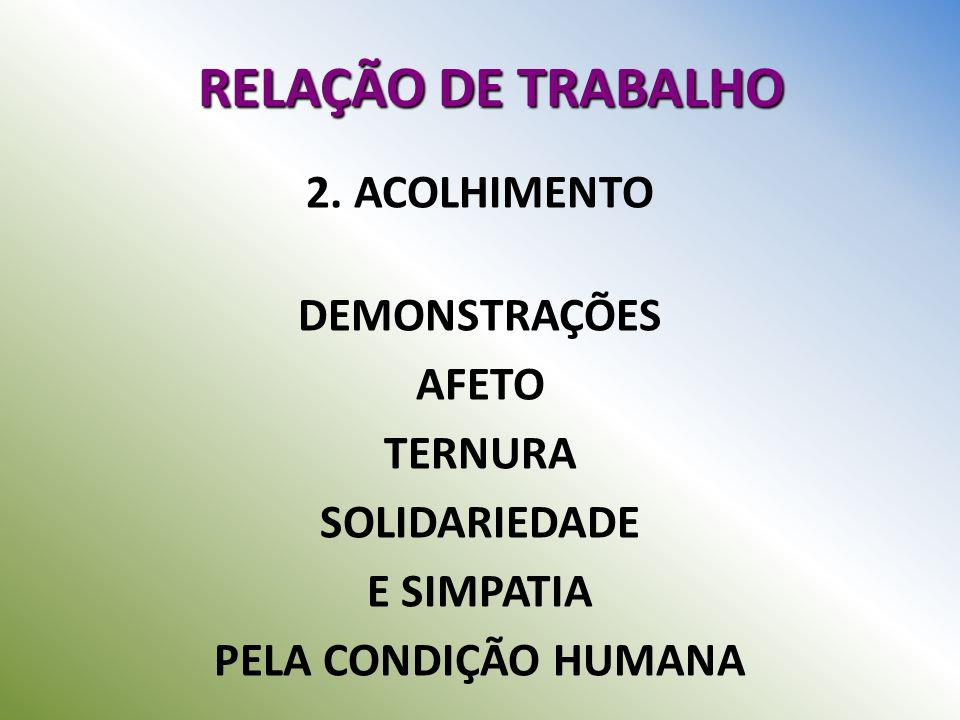 RELAÇÃO DE TRABALHO 2. ACOLHIMENTO DEMONSTRAÇÕES AFETO TERNURA