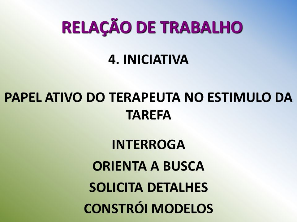 PAPEL ATIVO DO TERAPEUTA NO ESTIMULO DA TAREFA