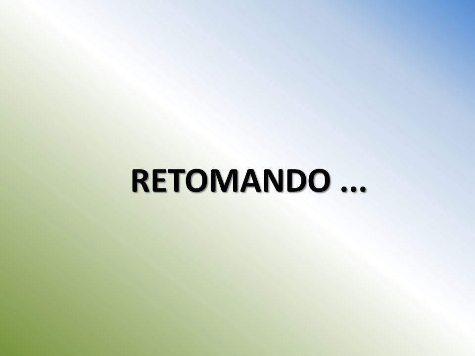 RETOMANDO ...