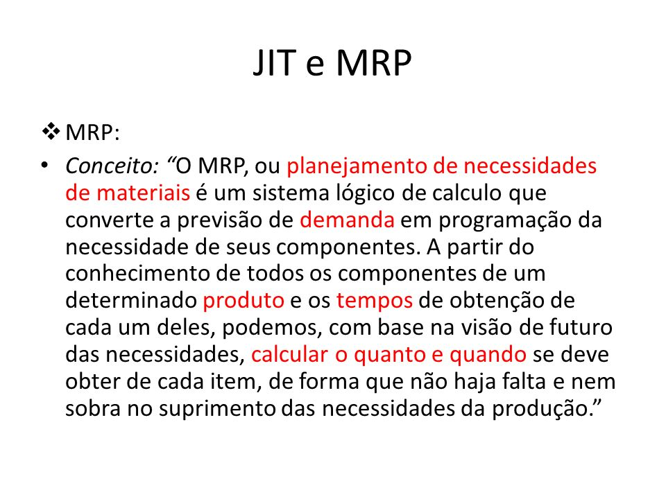 JIT e MRP MRP: