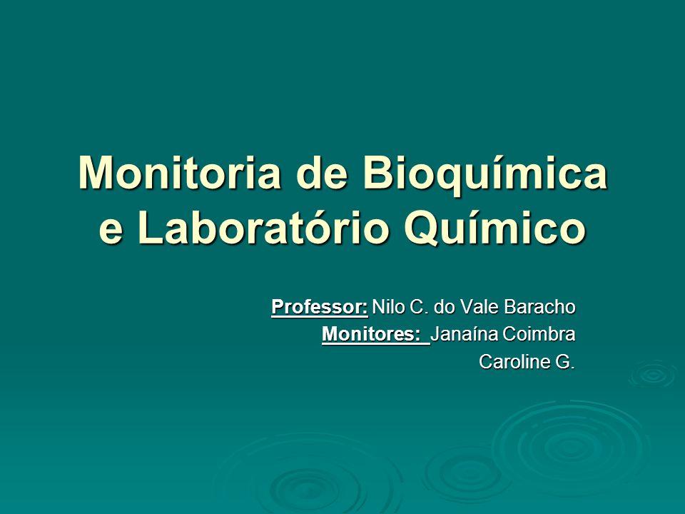 Monitoria de Bioquímica e Laboratório Químico