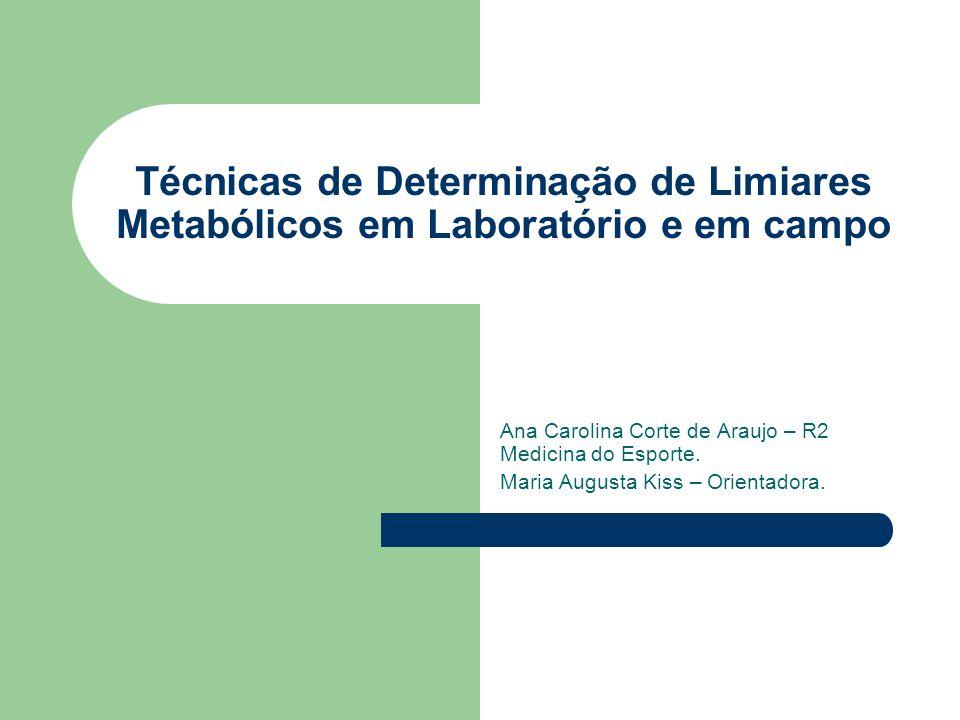 Técnicas de Determinação de Limiares Metabólicos em Laboratório e em campo