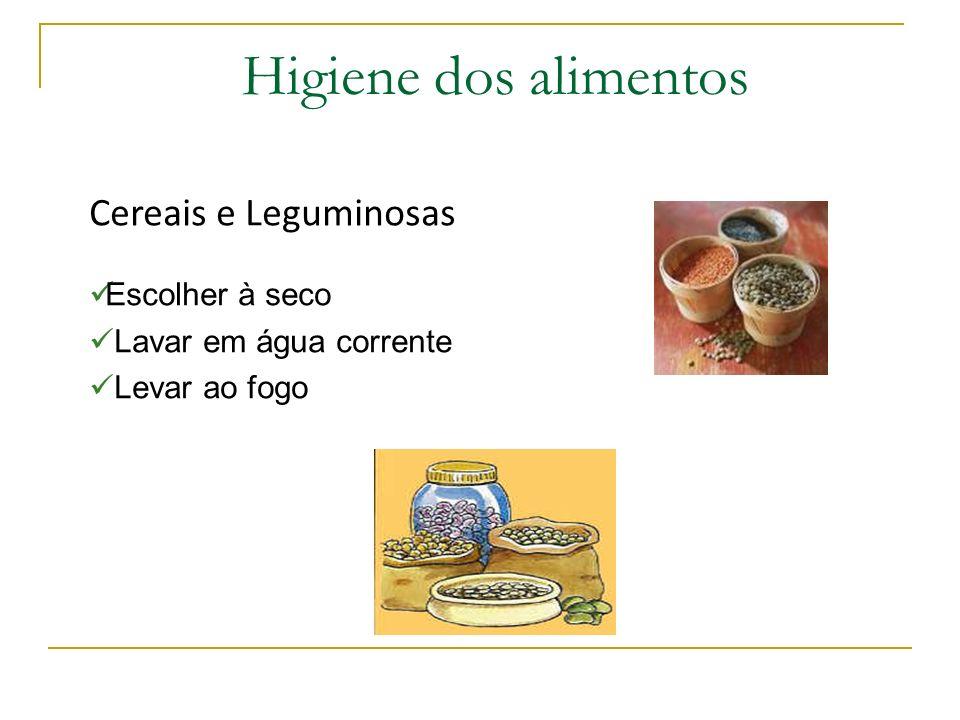 Higiene dos alimentos Cereais e Leguminosas Escolher à seco