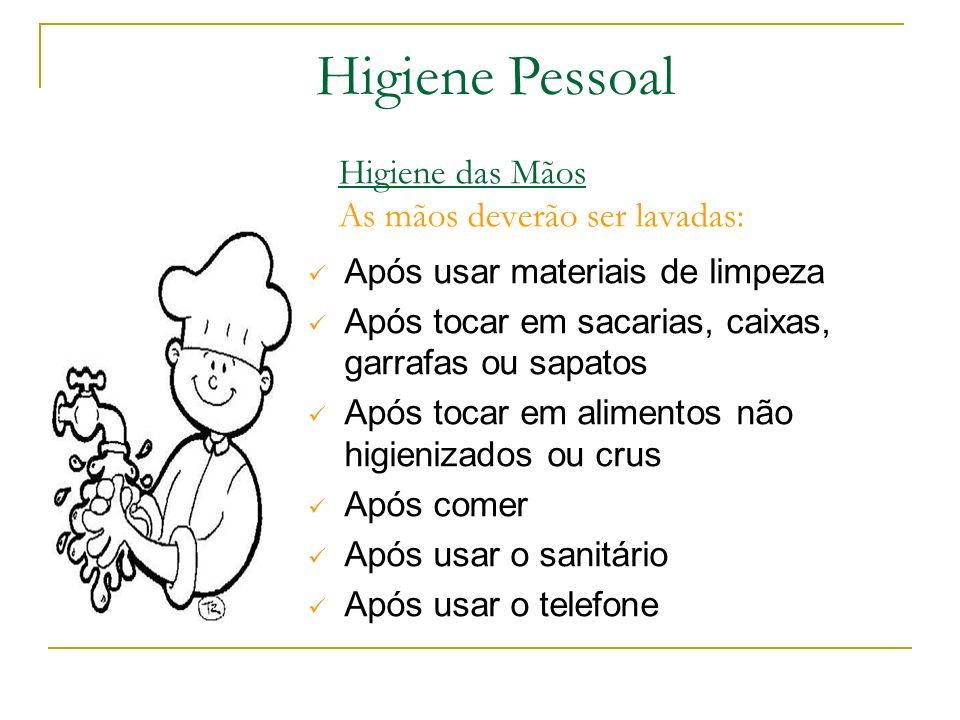 Higiene das Mãos As mãos deverão ser lavadas: