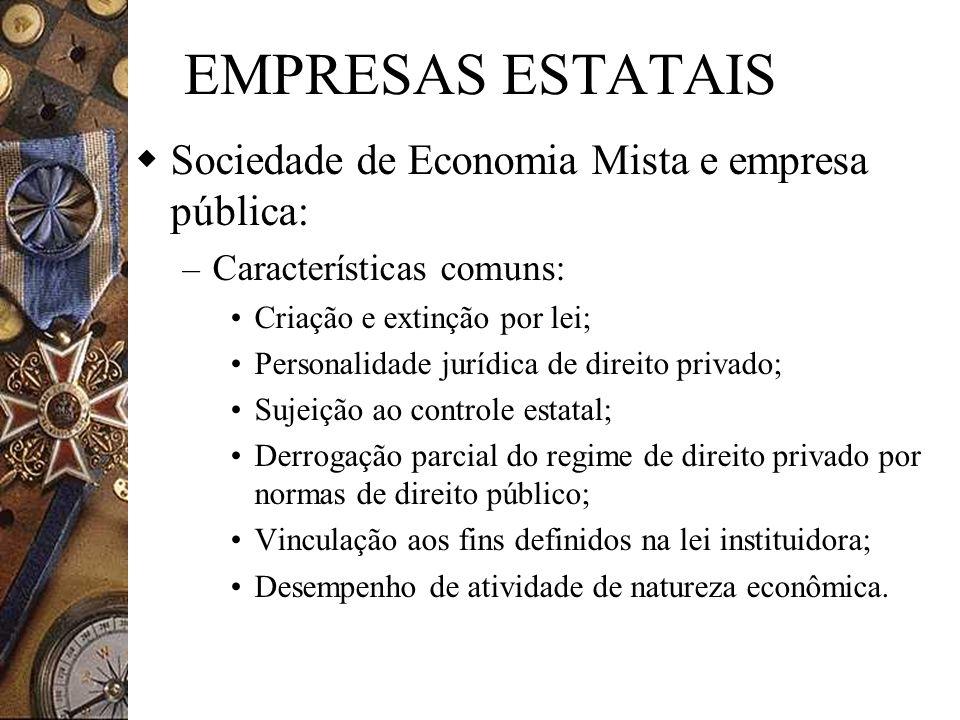 EMPRESAS ESTATAIS Sociedade de Economia Mista e empresa pública: