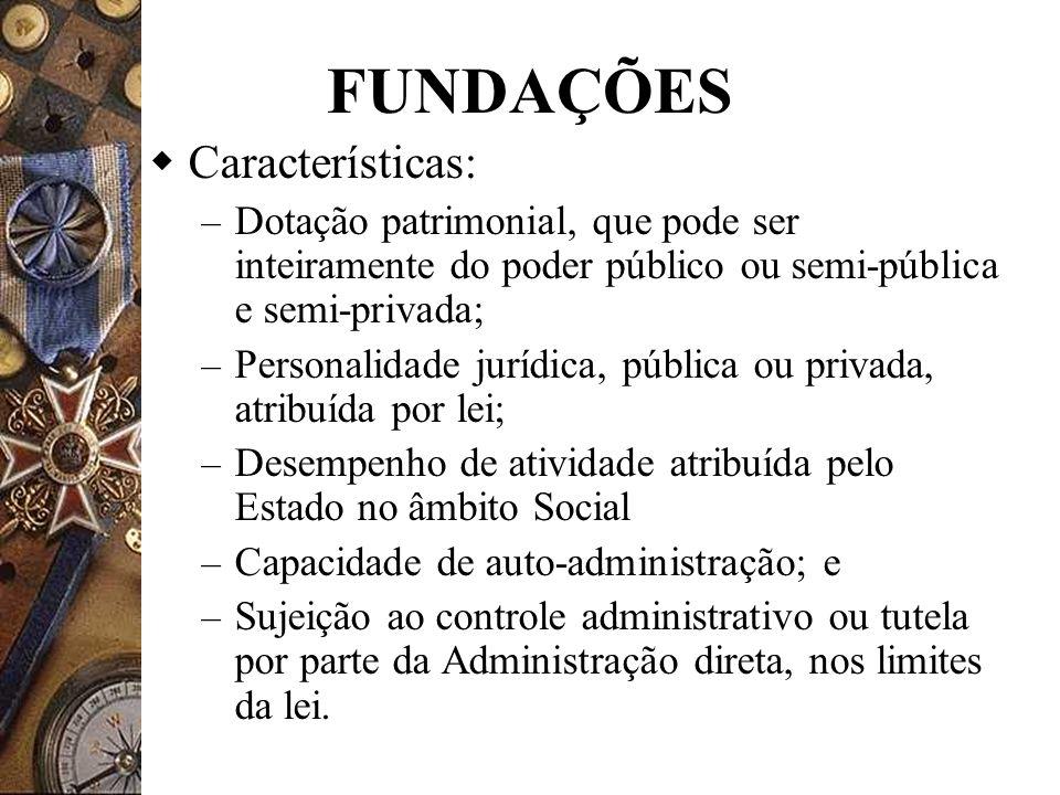 FUNDAÇÕES Características: