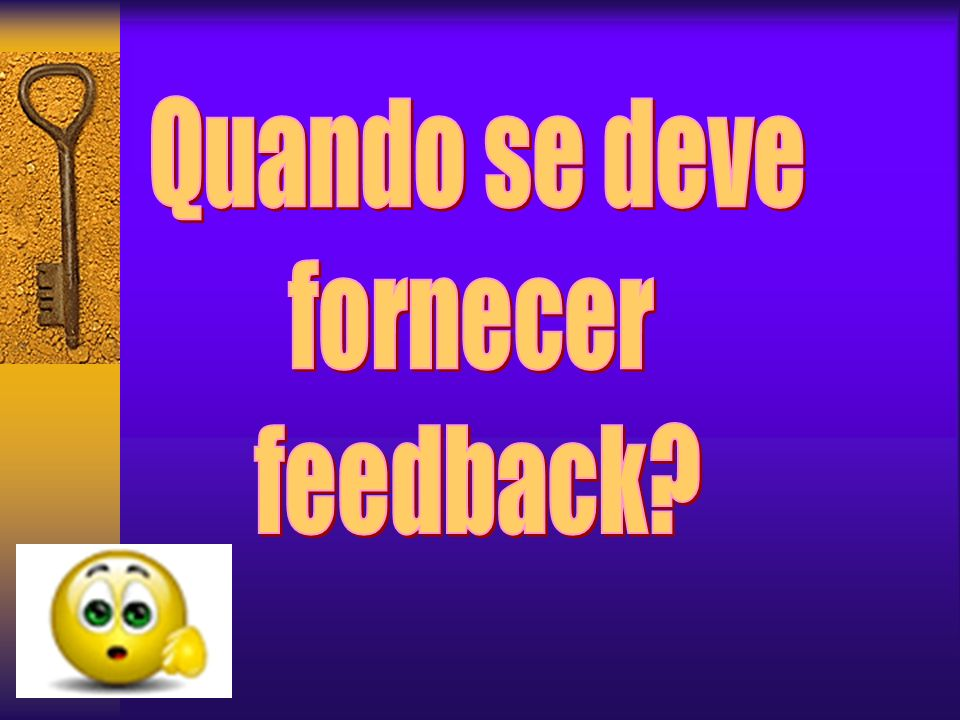 Quando se deve fornecer feedback