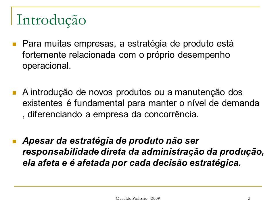 Introdução Para muitas empresas, a estratégia de produto está fortemente relacionada com o próprio desempenho operacional.