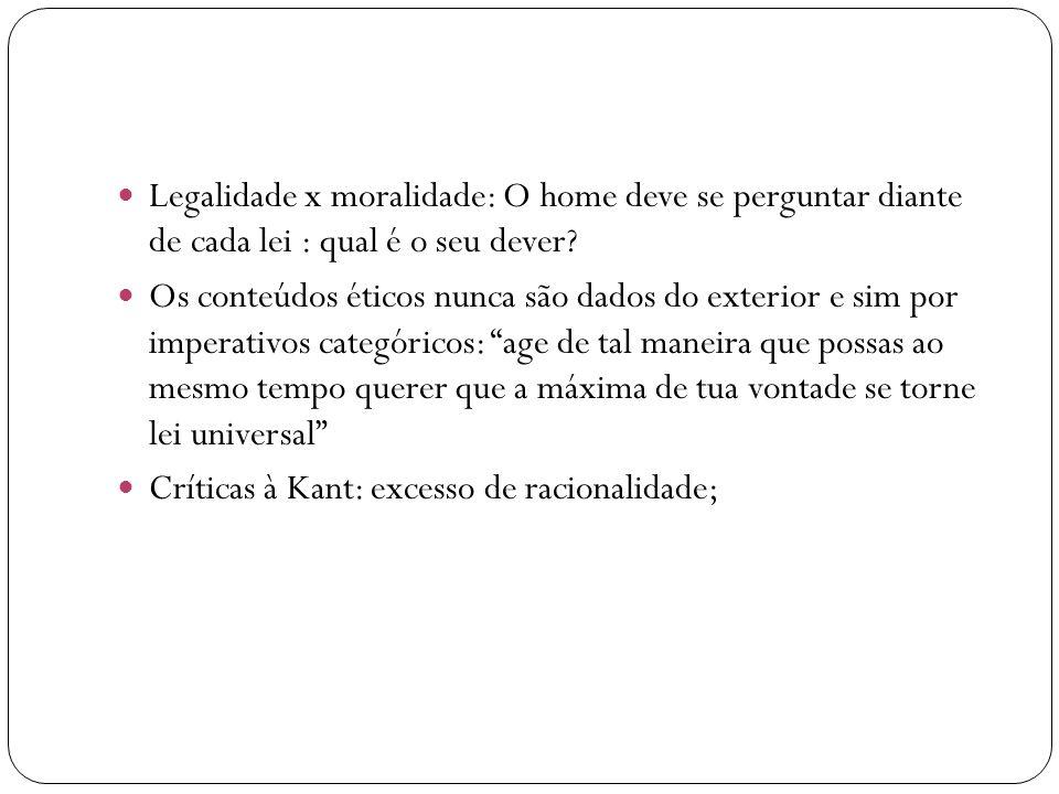 Legalidade x moralidade: O home deve se perguntar diante de cada lei : qual é o seu dever