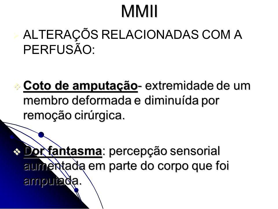 MMII ALTERAÇÕS RELACIONADAS COM A PERFUSÃO: