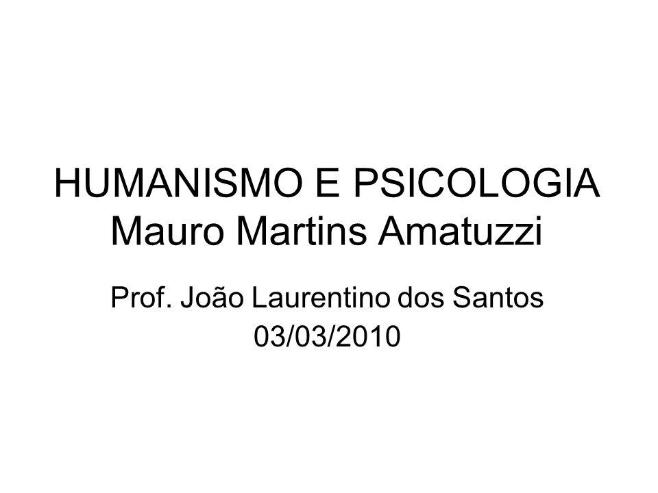 HUMANISMO E PSICOLOGIA Mauro Martins Amatuzzi