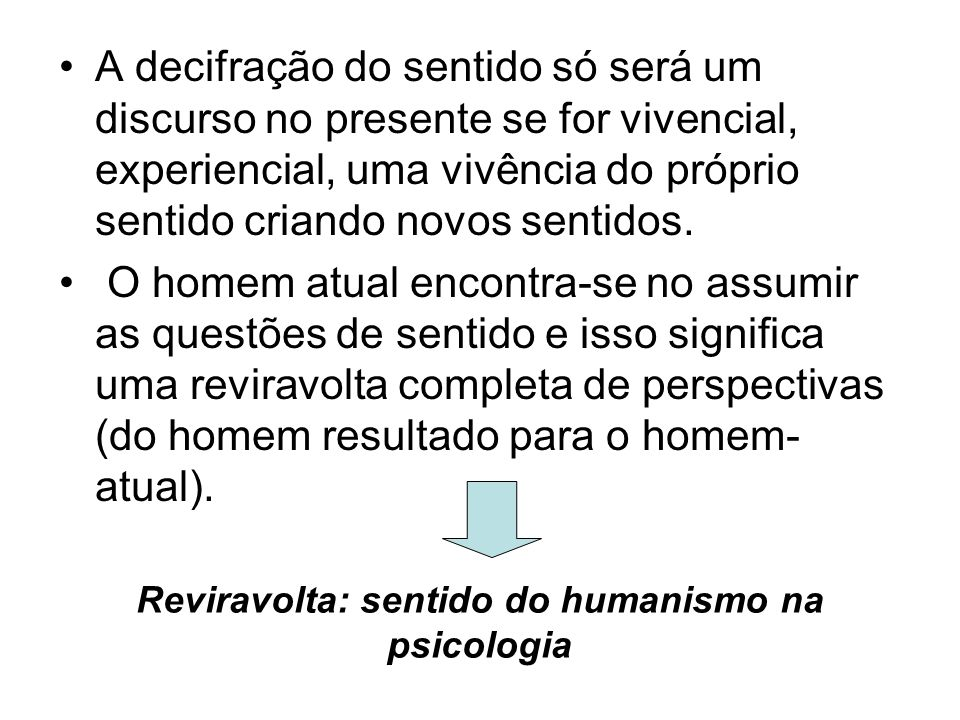 Reviravolta: sentido do humanismo na psicologia