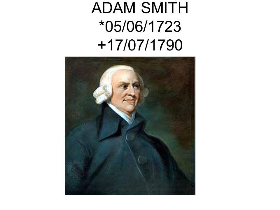 ADAM SMITH *05/06/1723 +17/07/1790