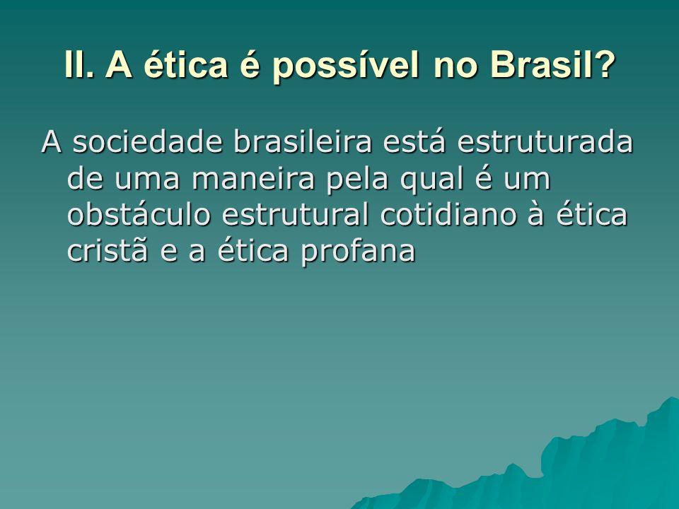 II. A ética é possível no Brasil