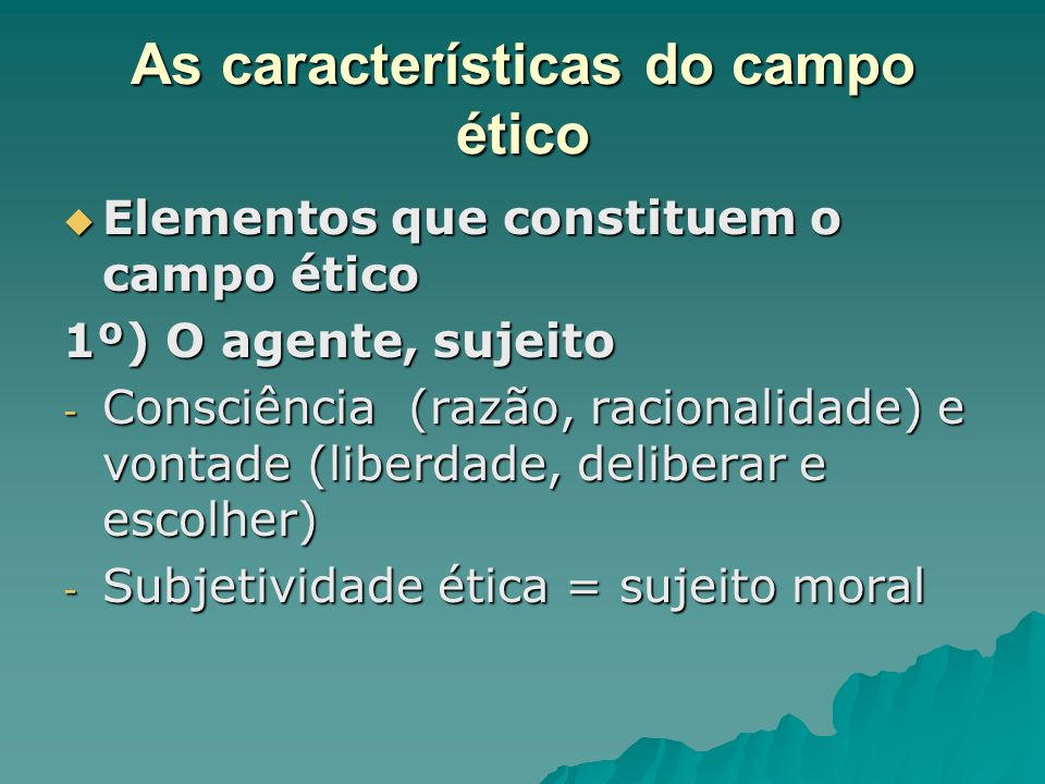 As características do campo ético