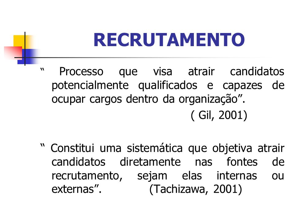RECRUTAMENTO Processo que visa atrair candidatos potencialmente qualificados e capazes de ocupar cargos dentro da organização .