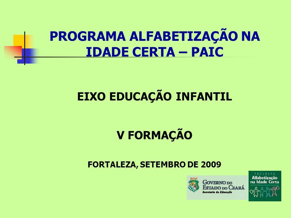 PROGRAMA ALFABETIZAÇÃO NA IDADE CERTA – PAIC EIXO EDUCAÇÃO INFANTIL