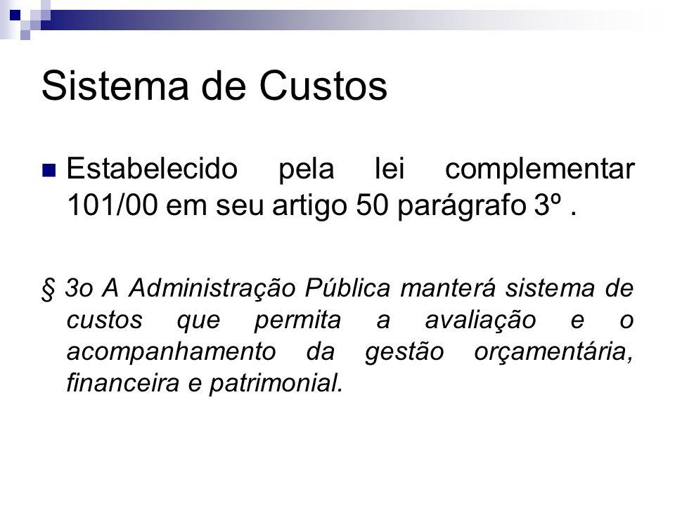 Sistema de Custos Estabelecido pela lei complementar 101/00 em seu artigo 50 parágrafo 3º .