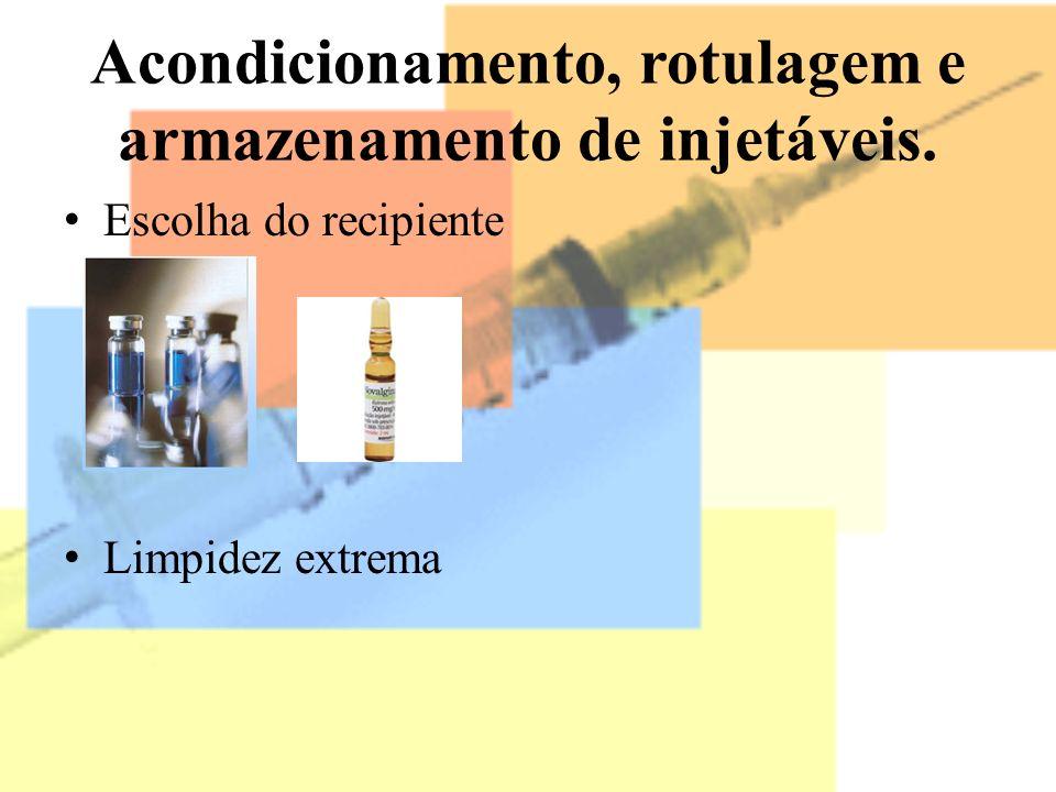 Acondicionamento, rotulagem e armazenamento de injetáveis.