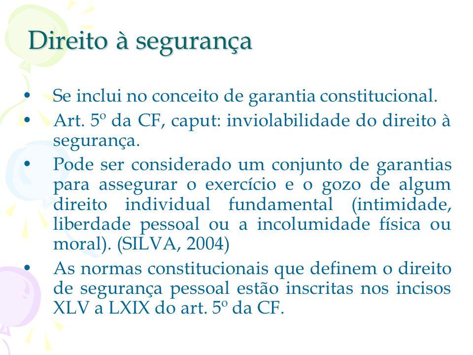 Direito à segurança Se inclui no conceito de garantia constitucional.