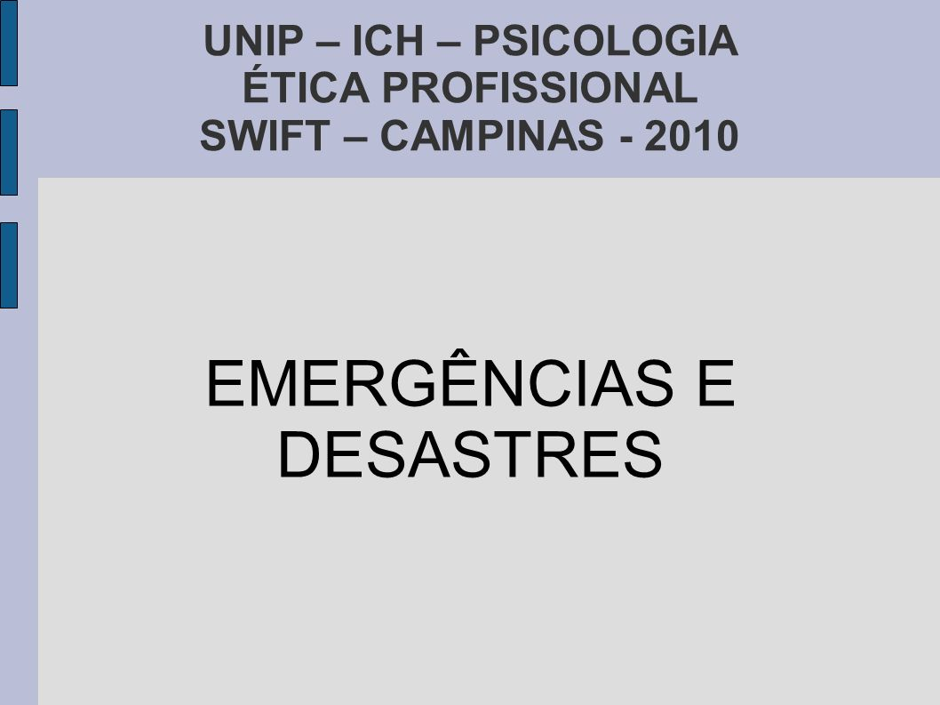 UNIP – ICH – PSICOLOGIA ÉTICA PROFISSIONAL SWIFT – CAMPINAS - 2010