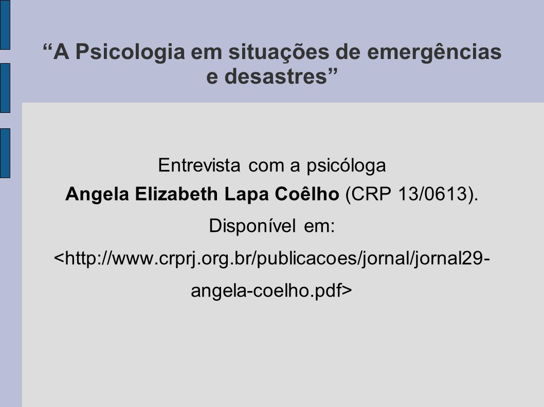 A Psicologia em situações de emergências e desastres