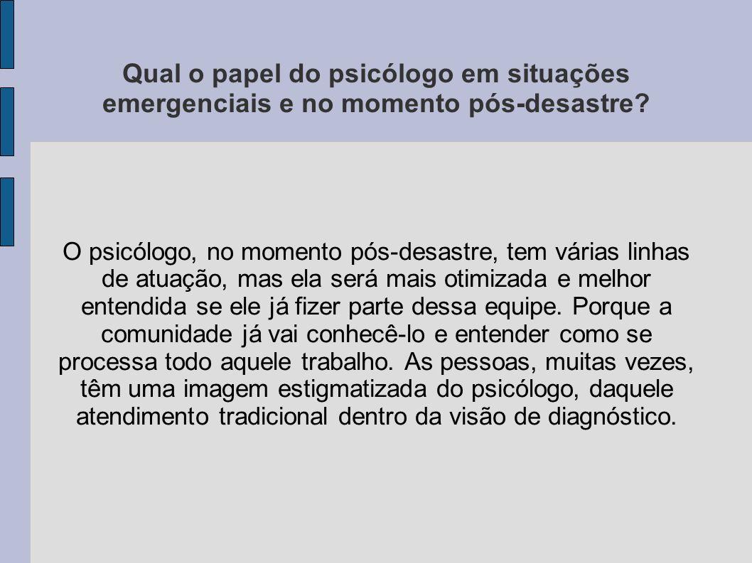 Qual o papel do psicólogo em situações emergenciais e no momento pós-desastre