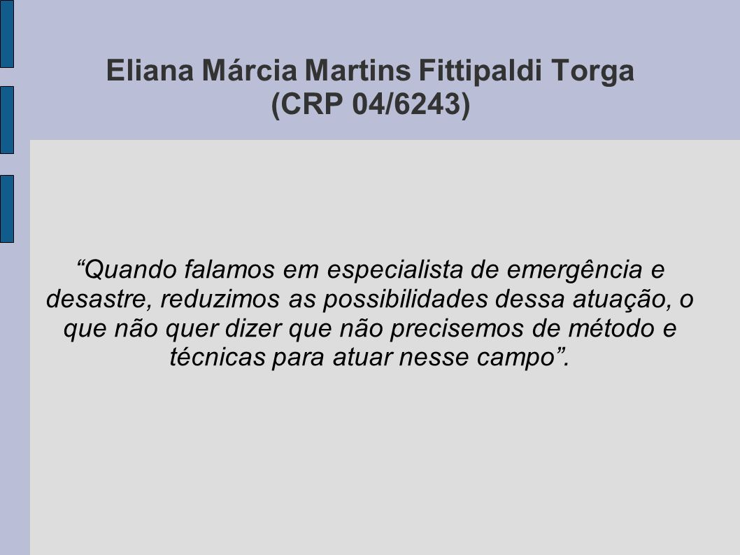 Eliana Márcia Martins Fittipaldi Torga (CRP 04/6243)
