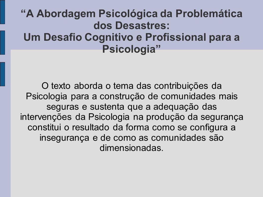 A Abordagem Psicológica da Problemática dos Desastres: Um Desafio Cognitivo e Profissional para a Psicologia