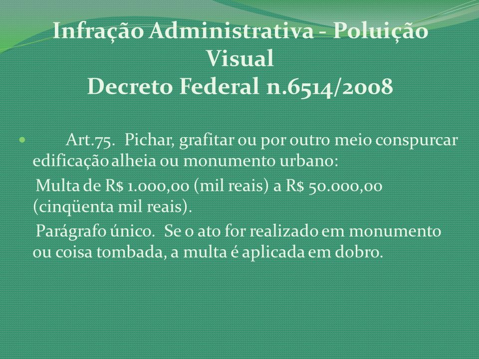 Infração Administrativa - Poluição Visual Decreto Federal n.6514/2008