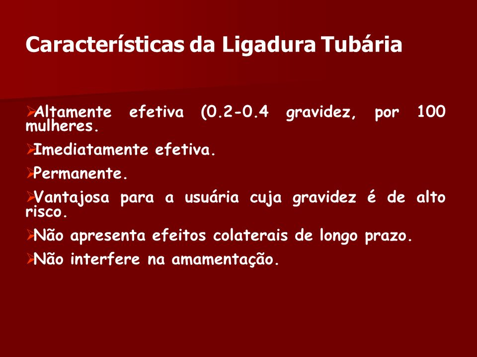 Características da Ligadura Tubária