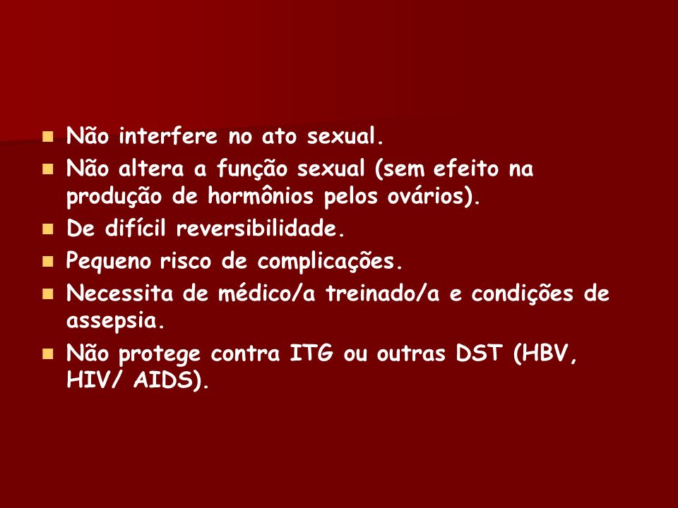 Não interfere no ato sexual.