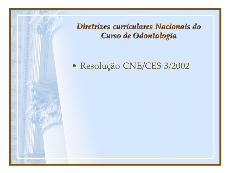 Diretrizes curriculares Nacionais do Curso de Odontologia