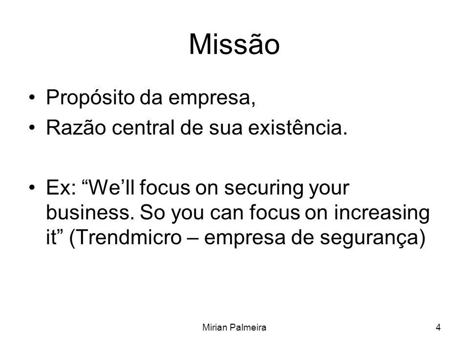 Missão Propósito da empresa, Razão central de sua existência.