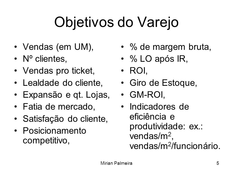 Objetivos do Varejo Vendas (em UM), Nº clientes, Vendas pro ticket,