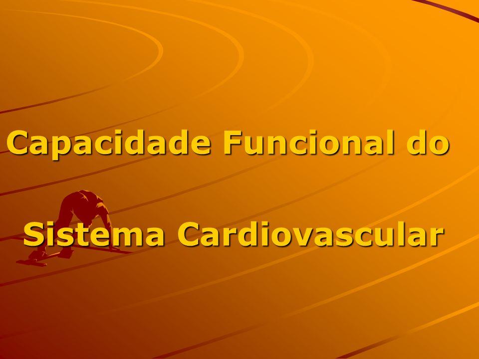 Capacidade Funcional do Sistema Cardiovascular