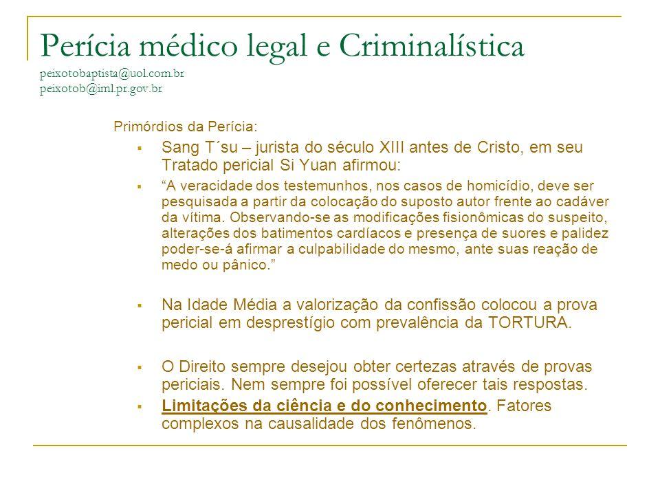 Perícia médico legal e Criminalística peixotobaptista@uol. com