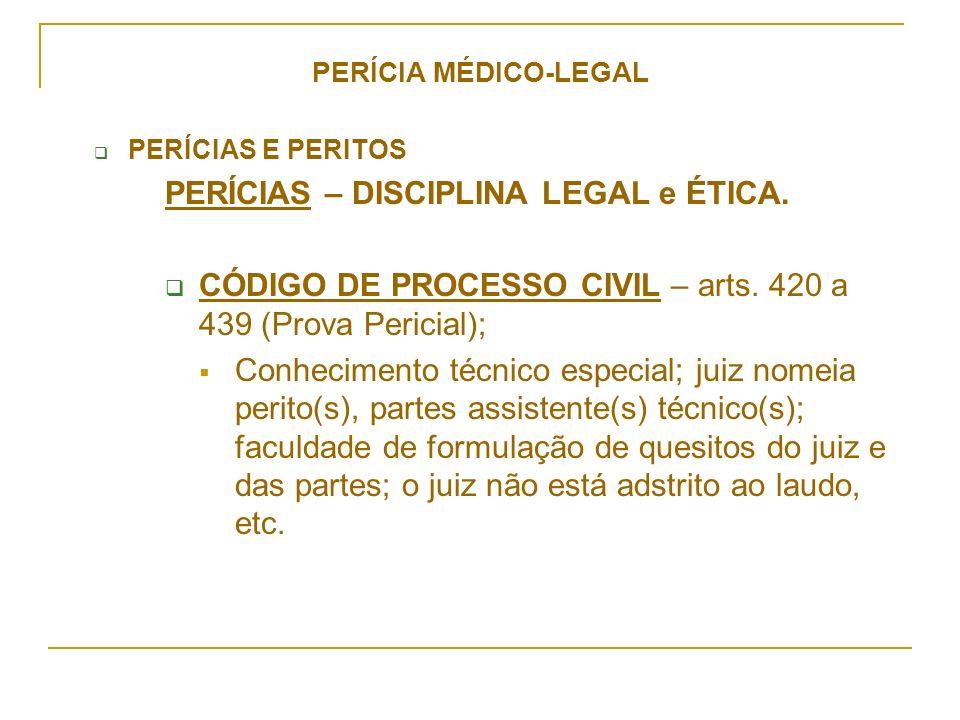 PERÍCIAS – DISCIPLINA LEGAL e ÉTICA.