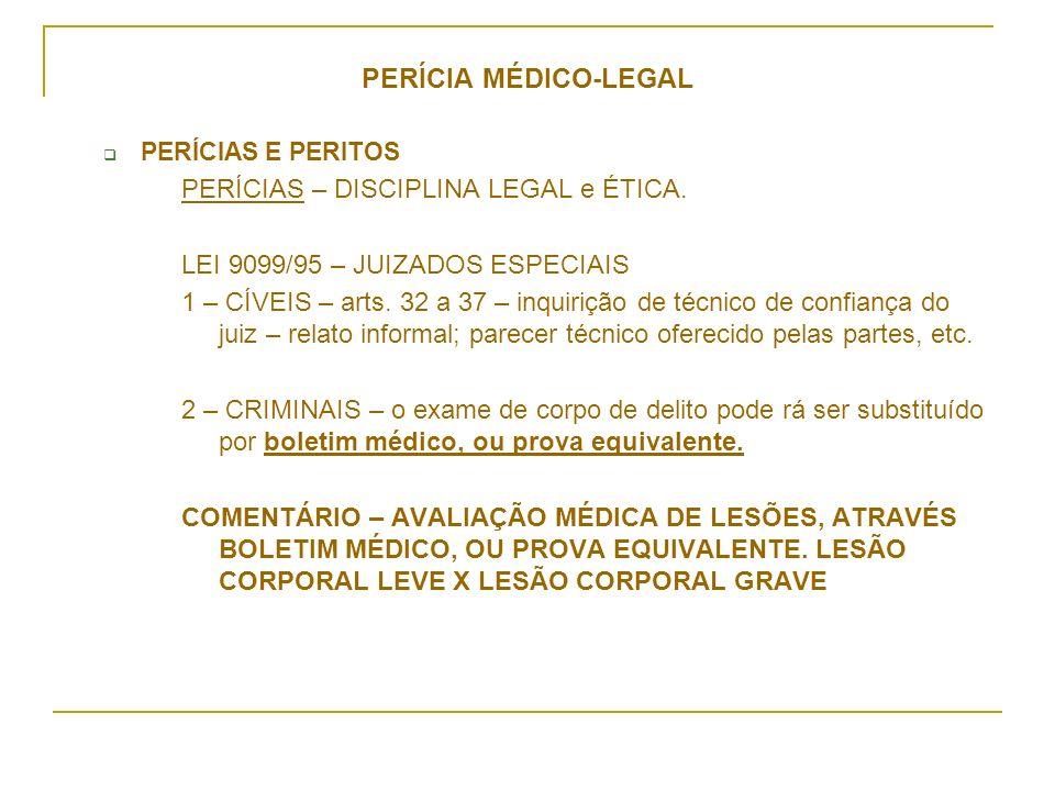 PERÍCIA MÉDICO-LEGAL PERÍCIAS – DISCIPLINA LEGAL e ÉTICA.