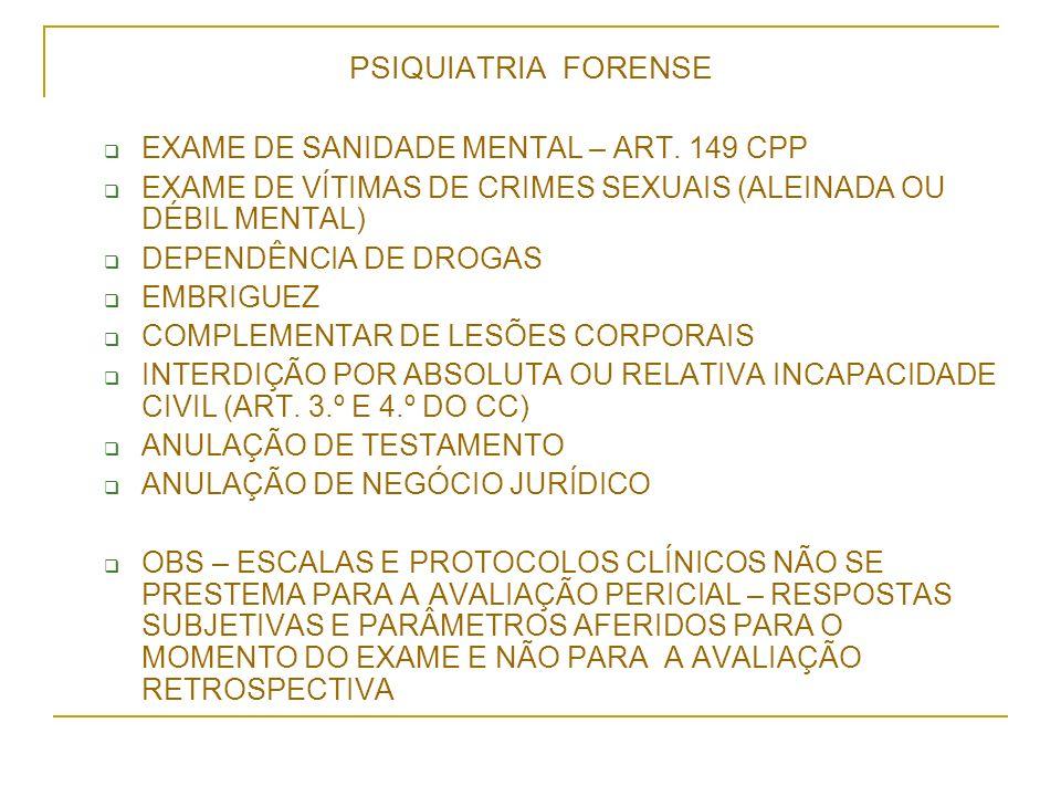 PSIQUIATRIA FORENSE EXAME DE SANIDADE MENTAL – ART. 149 CPP