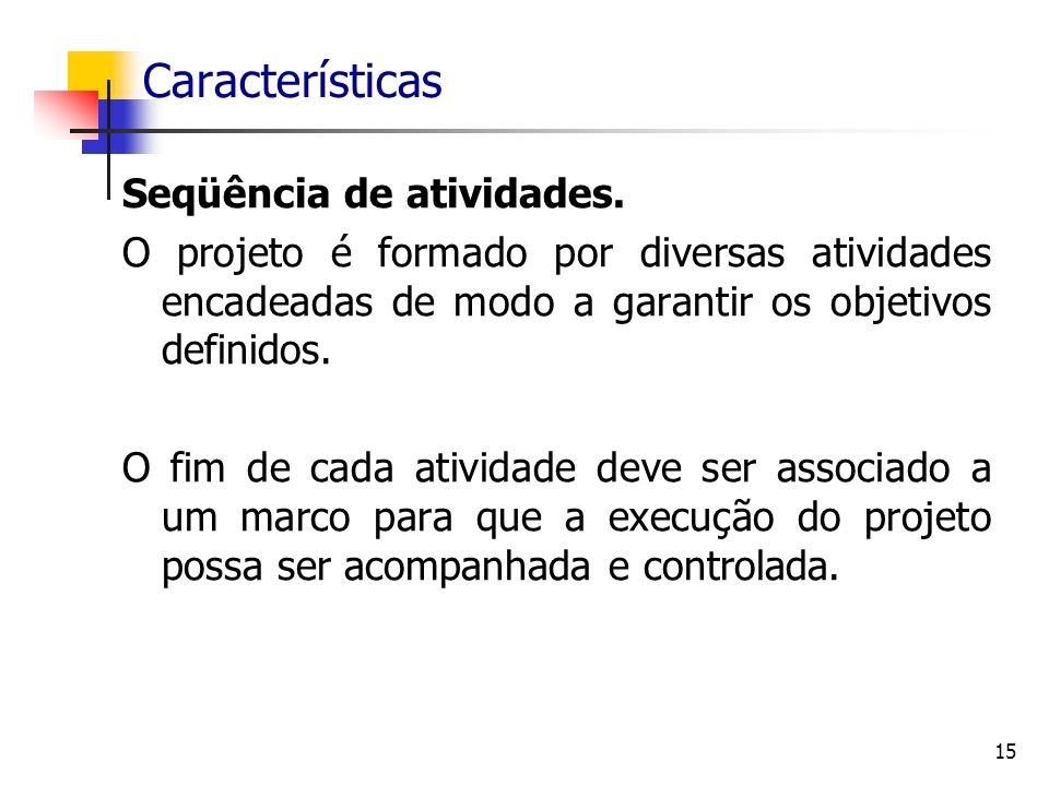Características Seqüência de atividades.
