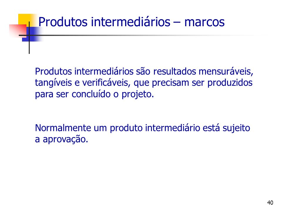 Produtos intermediários – marcos