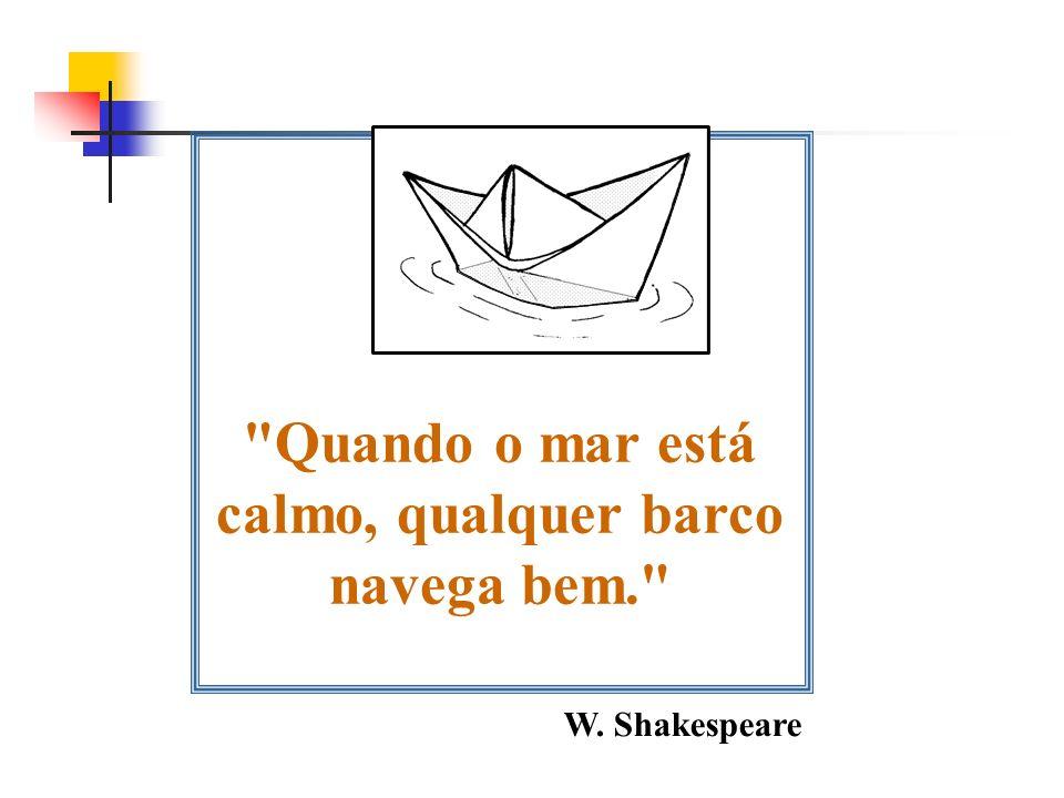 Quando o mar está calmo, qualquer barco navega bem.