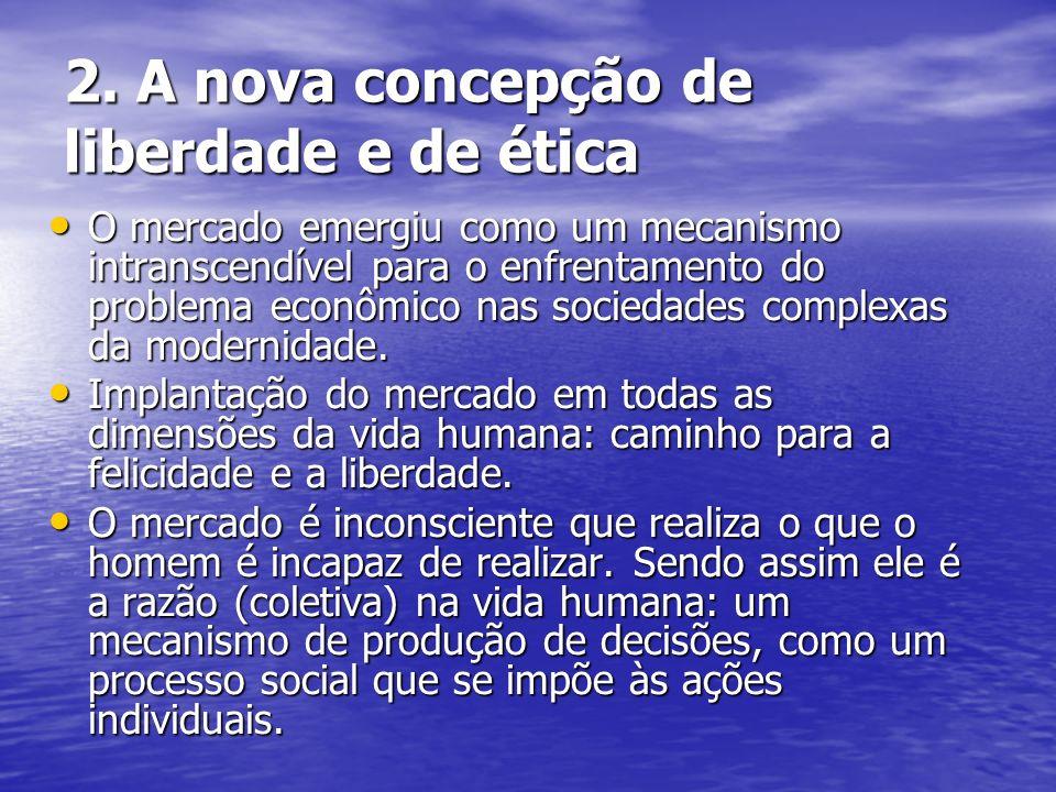 2. A nova concepção de liberdade e de ética