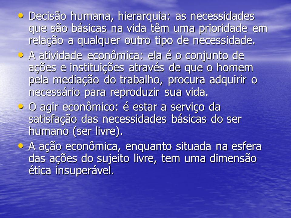 Decisão humana, hierarquia: as necessidades que são básicas na vida têm uma prioridade em relação a qualquer outro tipo de necessidade.