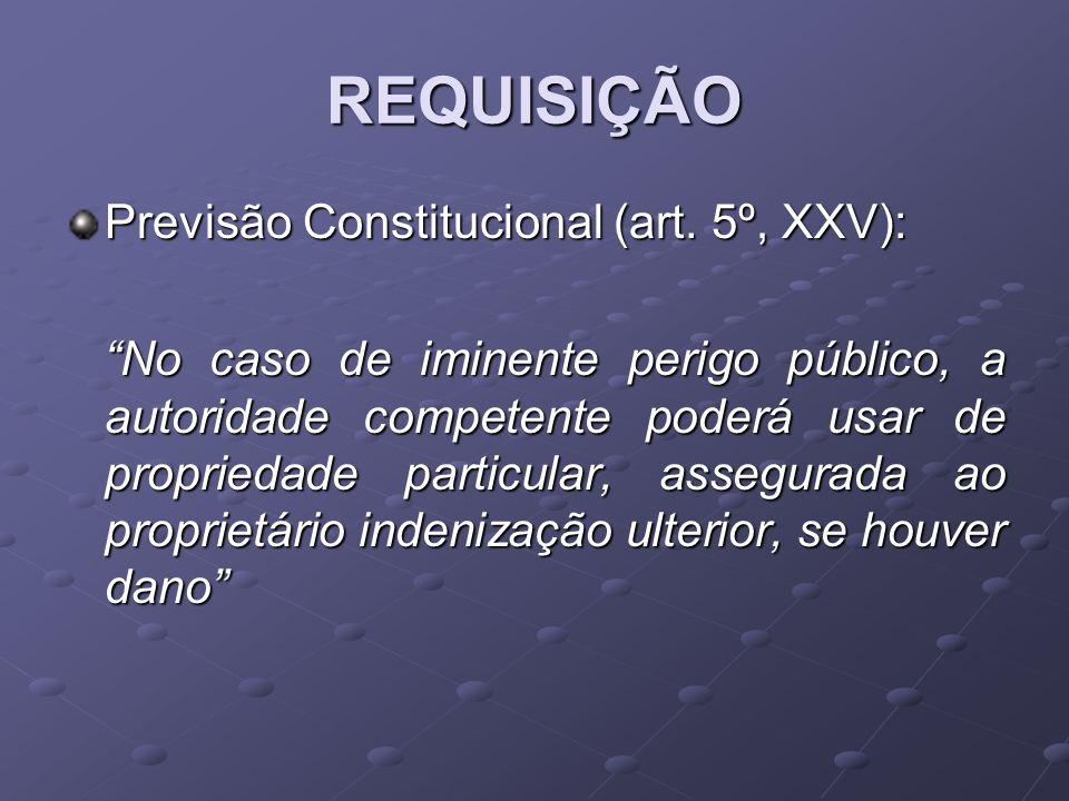 REQUISIÇÃO Previsão Constitucional (art. 5º, XXV):